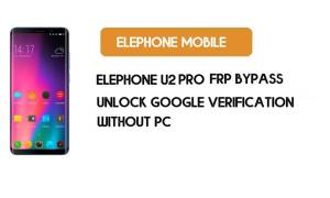 ElePhone U2 Pro FRP Bypass Without PC – Unlock Google Android 9 Pie