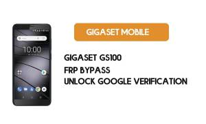 Gigaset GS100 FRP Bypass Without PC - Unlock Google – Android 8.1 Go