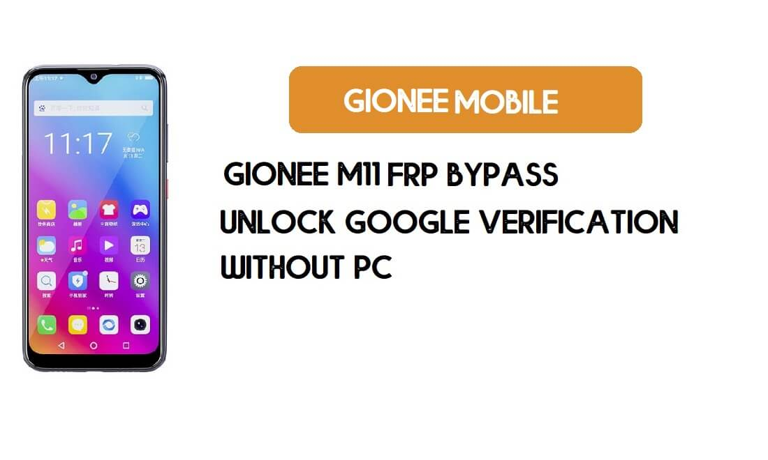 Gionee M11 FRP Bypass Without PC - Unlock Google [Android 9.0] free