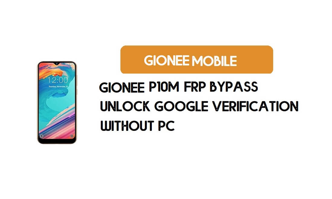 Gionee P10m FRP Bypass Without PC - Unlock Google [Android 8.1 Go]