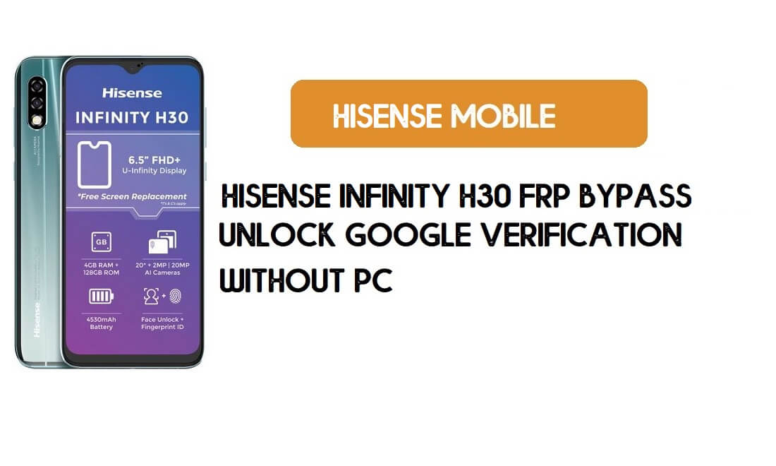 HiSense Infinity H30 FRP Bypass Without PC- Unlock Google [Android 9]
