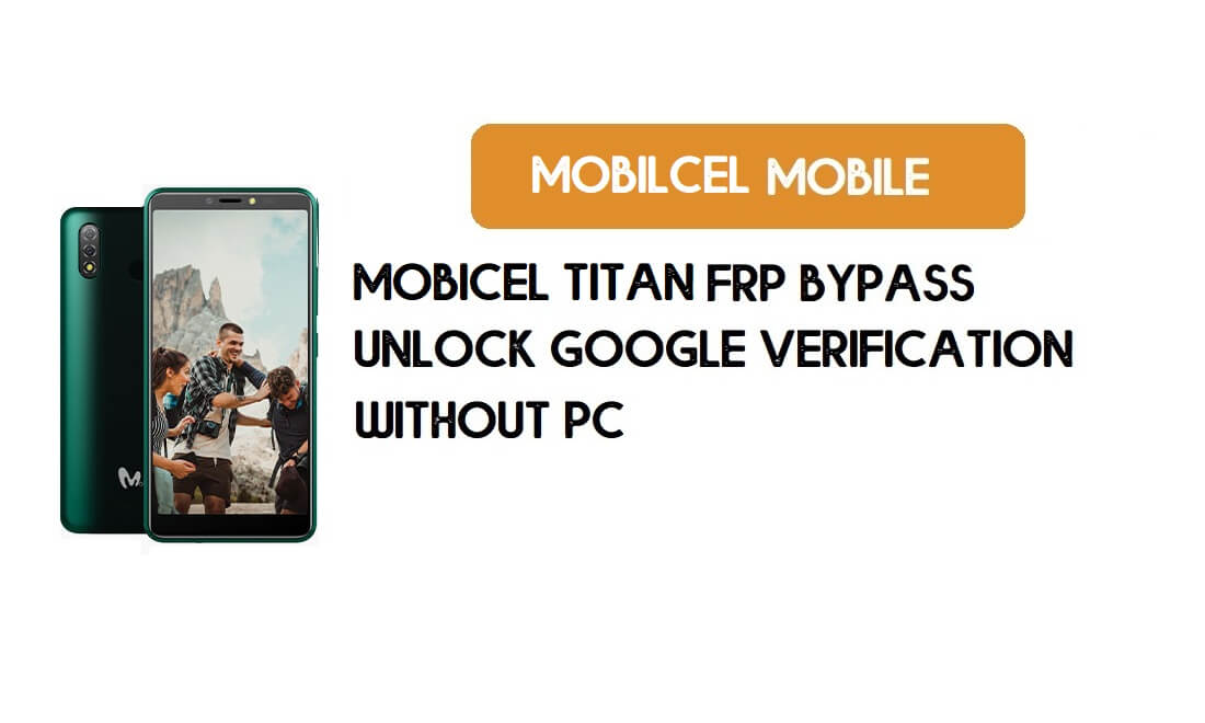 Mobicel Titan FRP Bypass Without PC - Unlock Google [Android 9 Go] free
