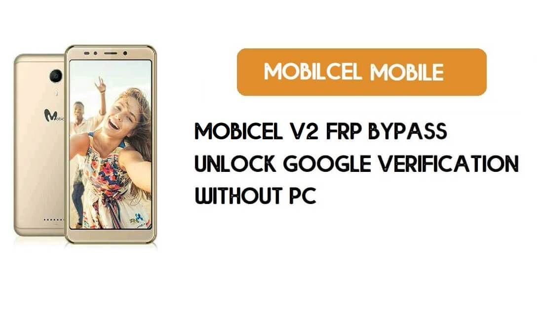 Mobicel V2 FRP Bypass Without PC - Unlock Google [Android 7.0] Free