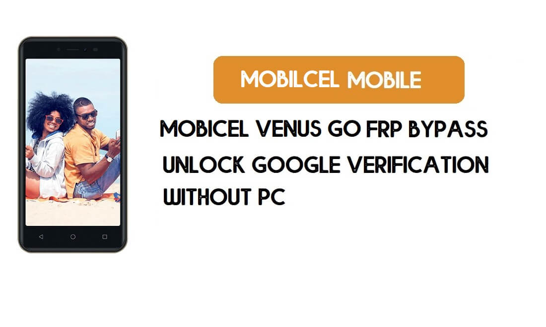 Mobicel Venus Go FRP Bypass Without PC - Unlock Google [Android 8.1]