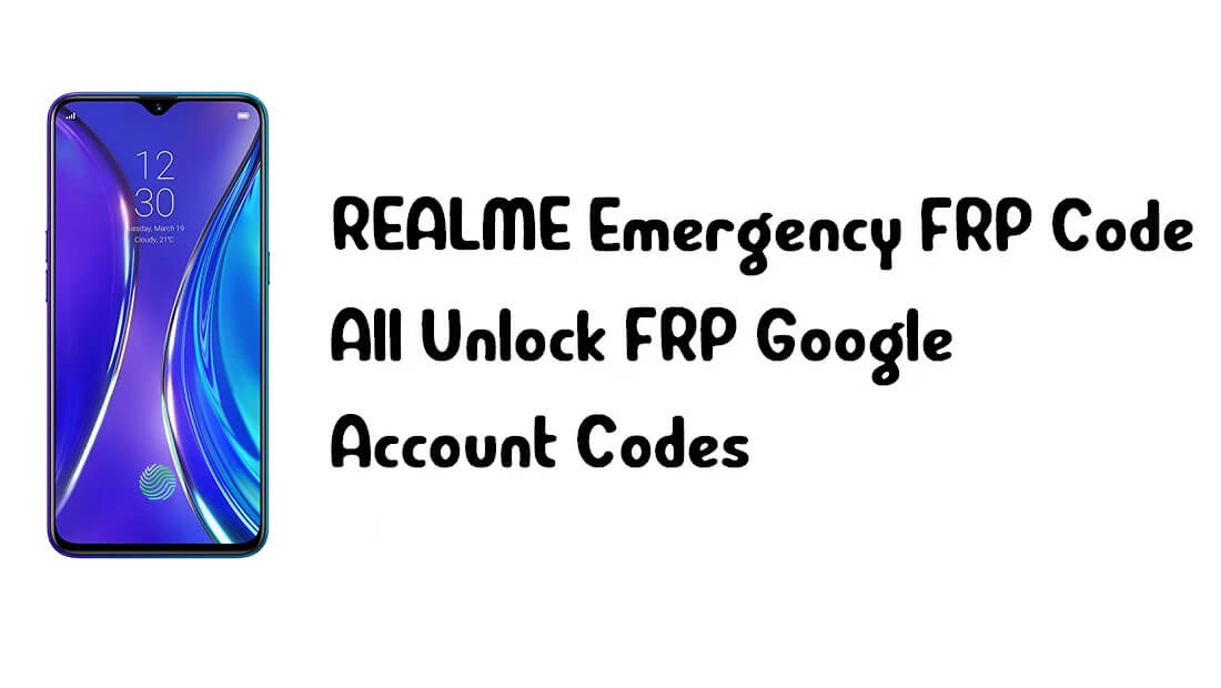 Realme FRP Code – All Unlock FRP Google Account Codes Updated 2021