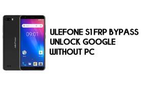 Ulefone S1 FRP Bypass – Unlock Google Account – (Android 8.1 Go) [Without PC]