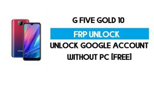 G Five Gold 10 FRP Bypass Without PC – Unlock Google Android 9 (Free)