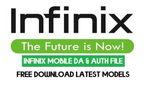 All Infinix MTK Mobile DA & Auth File Latest Models Free Download - 2021