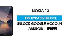 Unlock FRP Nokia 1.3 – Bypass Google GMAIL Lock [Android 10] Free New Method (Without PC)