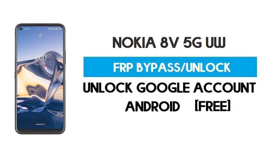 Nokia 8V 5G UW FRP Bypass Android 10 Without PC – Unlock Google