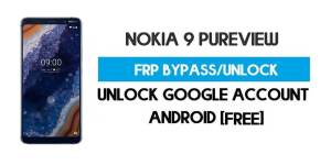 Unlock FRP Nokia 9 PureView – Bypass Google Account [Android 10] Free New Method (Without PC)
