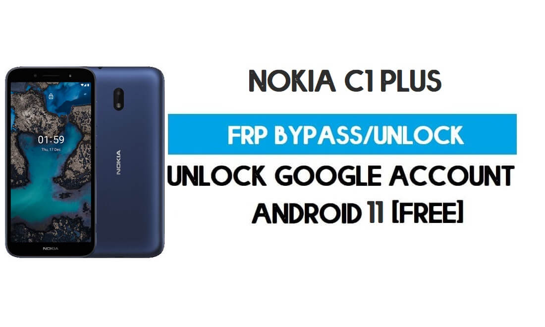 Nokia C1 Plus FRP Bypass Android 10 Without PC – Unlock google gmail