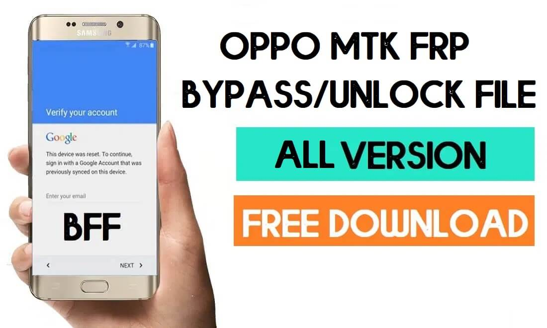Oppo MTK FRP Unlock File - Latest Collection Free Download (All Files)