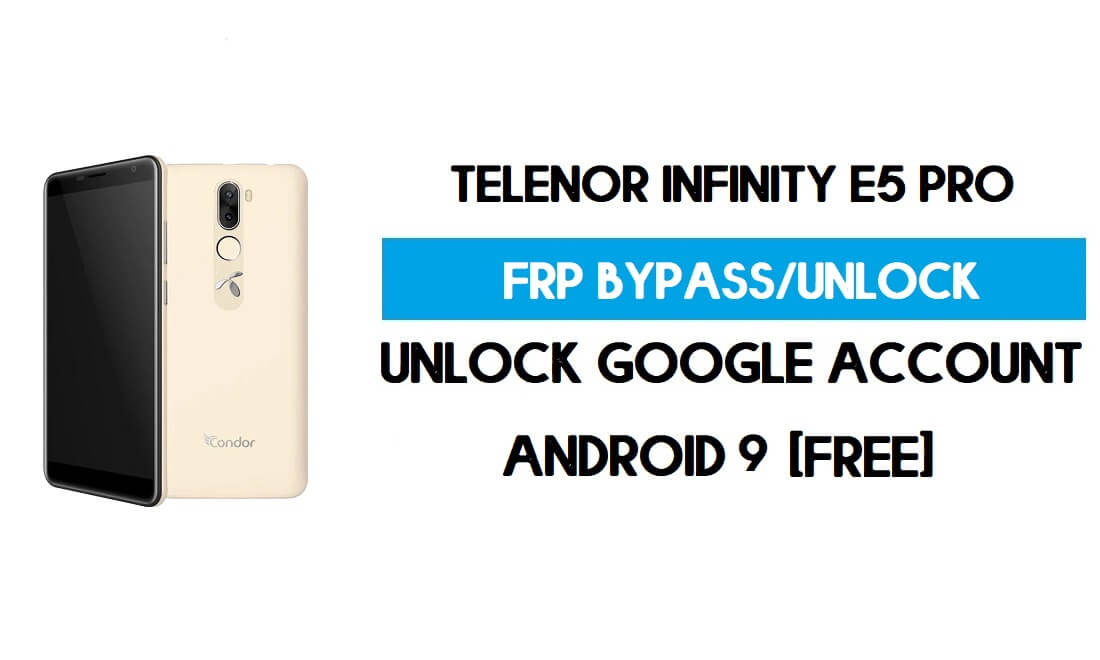 Telenor Infinity E5 Pro FRP Bypass Without PC – Unlock Google Android 9
