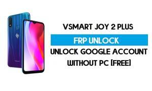 VSmart Joy 2 Plus FRP Bypass Without PC – Unlock Google Android 10