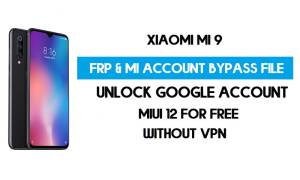 Xiaomi Mi 9 FRP & MI Account Bypass File (Without VPN) Download Free