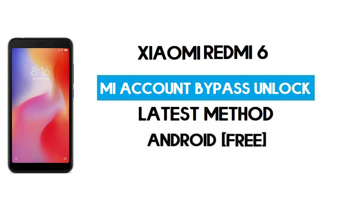 Xiaomi Redmi 6 Mi Account Remove With SP Flash Tool Free