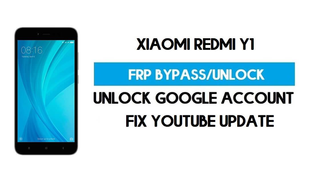 Unlock FRP Xiaomi Redmi Y1 (Fix Youtube Update) Unlock GMAIL Lock
