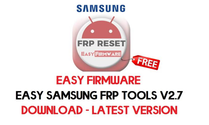 Easy Firmware Easy Samsung frp tools v2.7 download - latest Version Free