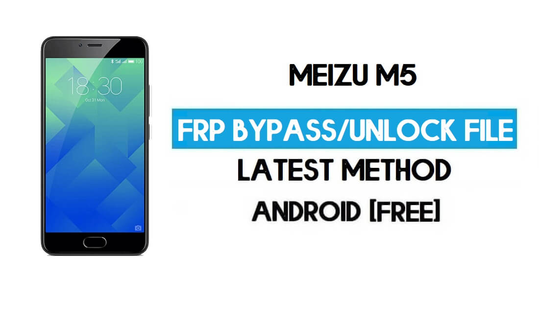 Meizu M5 FRP File (Unlock Google GMAIL Lock) Free Download
