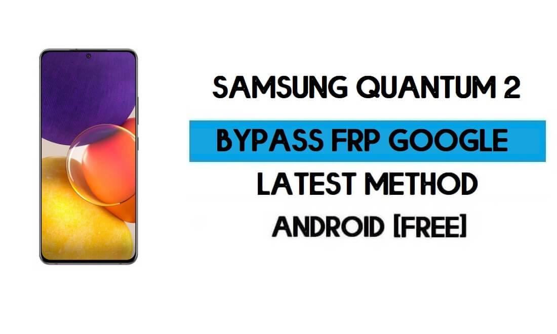 Samsung Quantum 2 FRP Bypass Android 11 R (Unlock Google GMAIL)