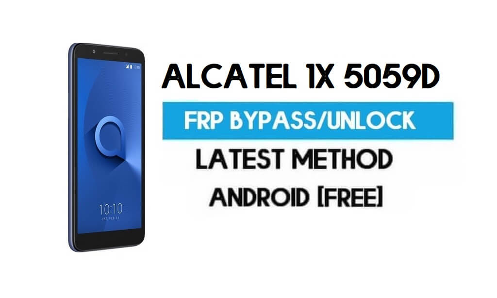Alcatel 1x 5059D FRP Bypass – Unlock Gmail Google Account (Android 8.1) (Without PC)