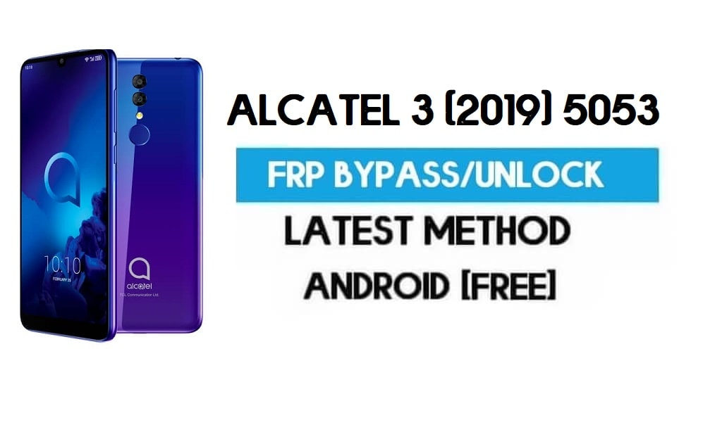 Alcatel 3 (2019) 5053 FRP Bypass – Unlock Gmail Android 8.1 Without PC