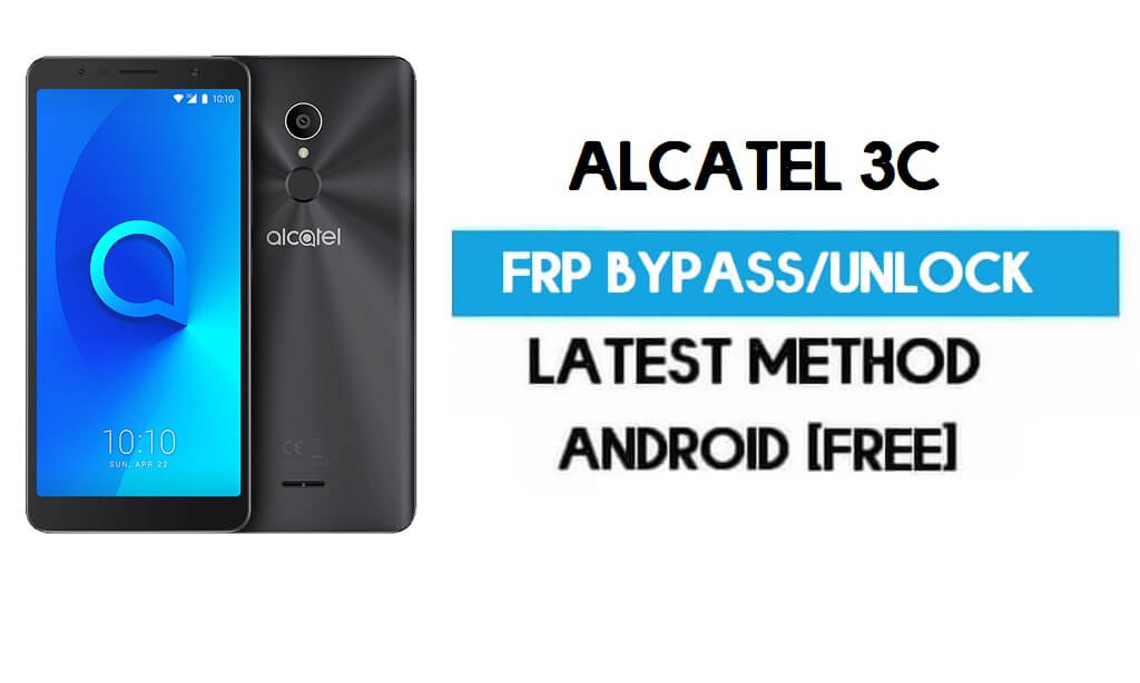FRP Unlock Alcatel 3c – Unlock Gmail Lock Android 7.1 (Without PC)