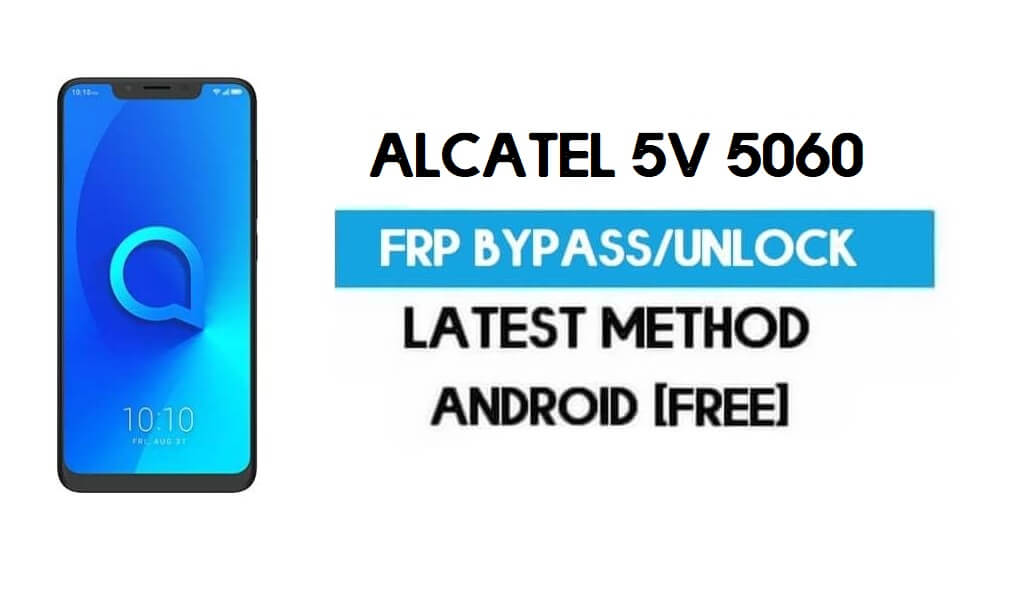 Alcatel 5v 5060 FRP Bypass – Unlock Gmail Lock Android 8.1 Without PC
