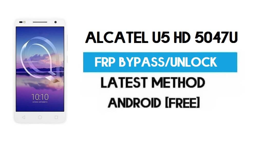Alcatel U5 HD 5047U FRP Bypass – Unlock Gmail Lock Android 7.0 Latest