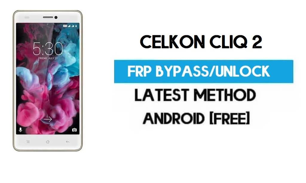 Celkon UniQ FRP Bypass – Unlock Gmail Lock (Android 7.1) [Fix Location & Youtube Update]