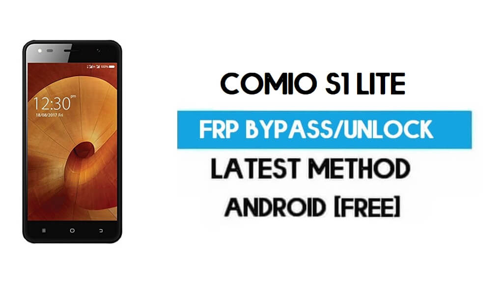 Comio S1 Lite FRP Bypass – Unlock Gmail Lock Android 7.0 Without PC
