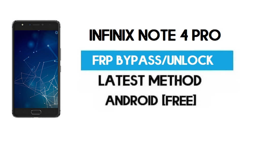 Infinix Note 4 Pro FRP Bypass – Unlock Gmail Lock Android 7 Without PC