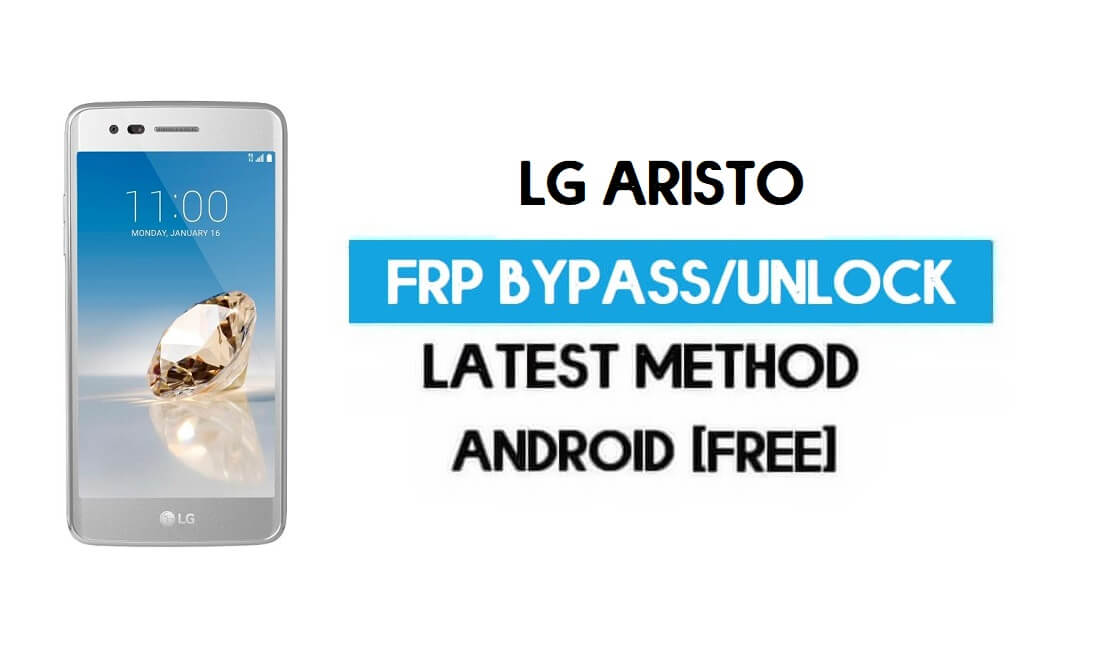 LG Aristo FRP Bypass – Unlock Google GMAIL Without PC [Android 6.0]