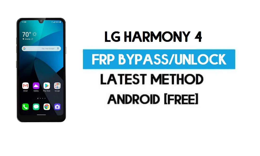 LG Harmony 4 FRP Lock Bypass – Unlock GMAIL Without PC [Android 10]