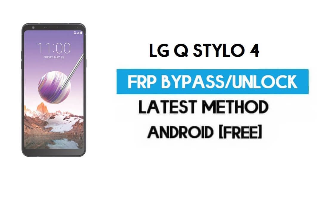 LG Q Stylo 4 FRP/Google Gmail Bypass (Android 8.1) without PC/Sim/Apk