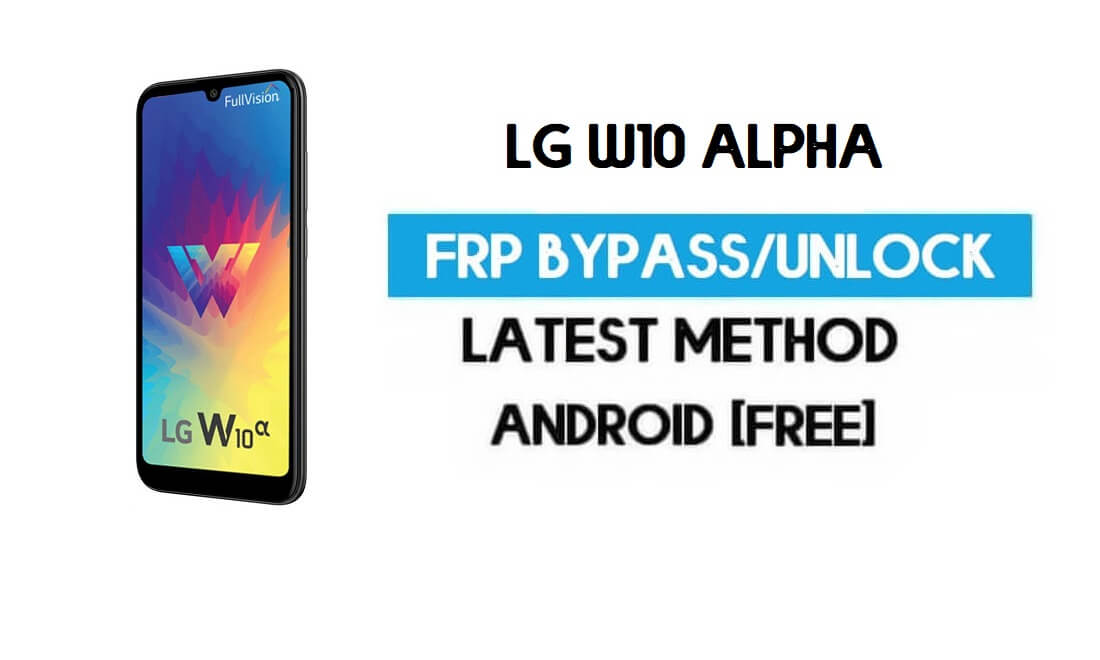 Unlock LG W10 Alpha FRP/Google Lock Bypass With SIM (Android 9)