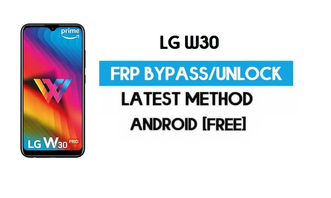 Unlock LG W30 FRP/Google Lock Bypass With SIM (Android 9) Latest