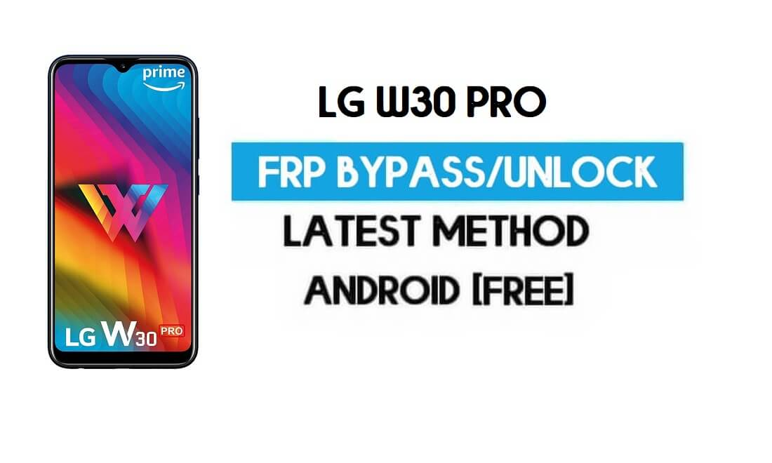 Unlock LG W30 Pro FRP/Google Lock Bypass With SIM (Android 9) Latest