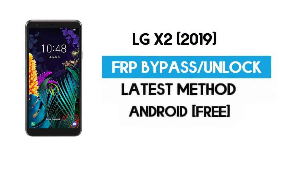 Unlock LG X2 (2019) FRP/Google Lock Bypass With SIM (Android 9)