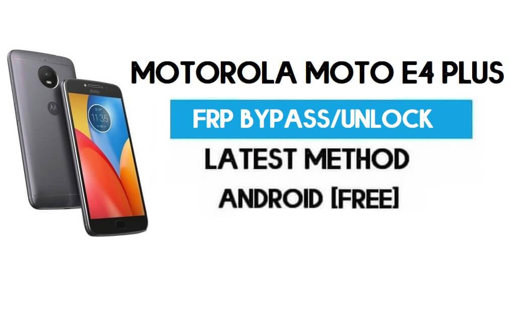 Motorola Moto E4 Plus FRP Bypass – Unlock Gmail Lock Android 7.1 free