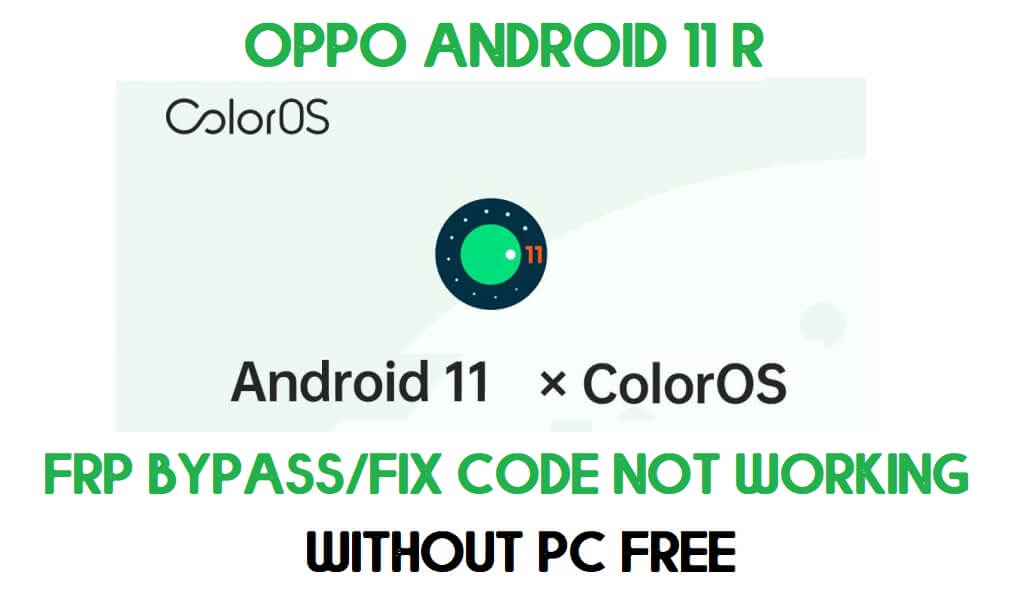 Oppo Android 11 FRP Bypass - Unlock Google (Fix FRP Code Not Working) Without PC