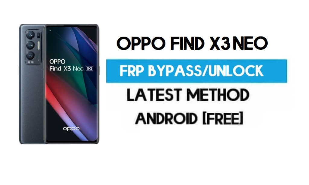 Oppo Find X3 Neo Android 11 R FRP Bypass – Unlock Gmail Without PC