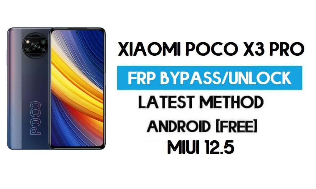 Xiaomi Poco X3 Pro MIUI 12.5 FRP Unlock/Google Account Bypass - NO SECOND SPACE - 2021
