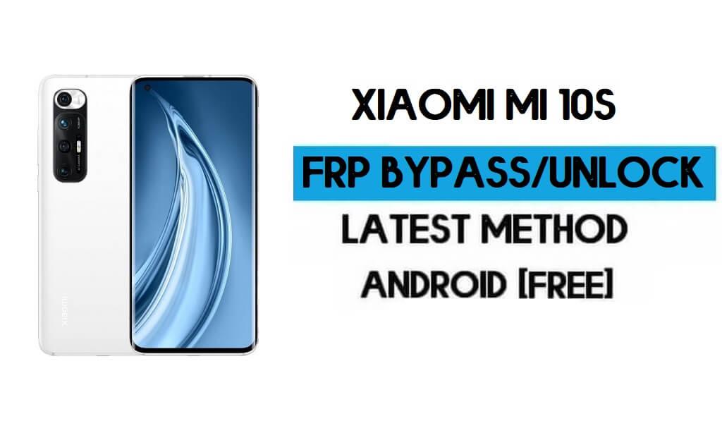 Xiaomi Mi 10S MIUI 12.5 FRP Unlock/Google Account Bypass (2021)