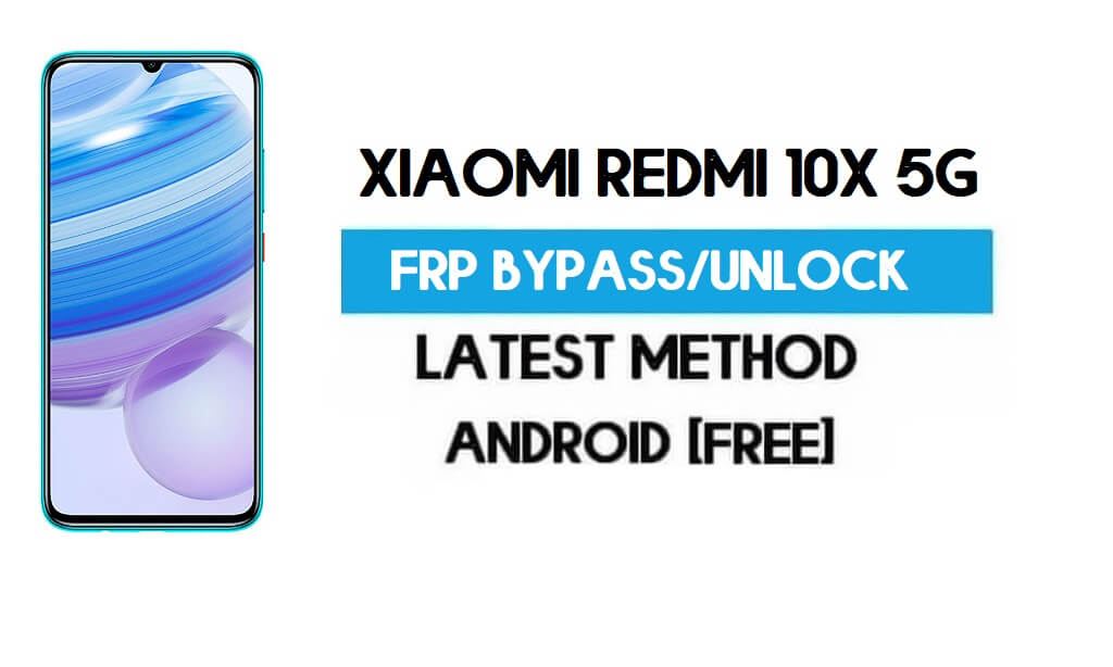 Xiaomi Redmi 10X 5G MIUI 12.5 FRP Unlock/Google Account Bypass free