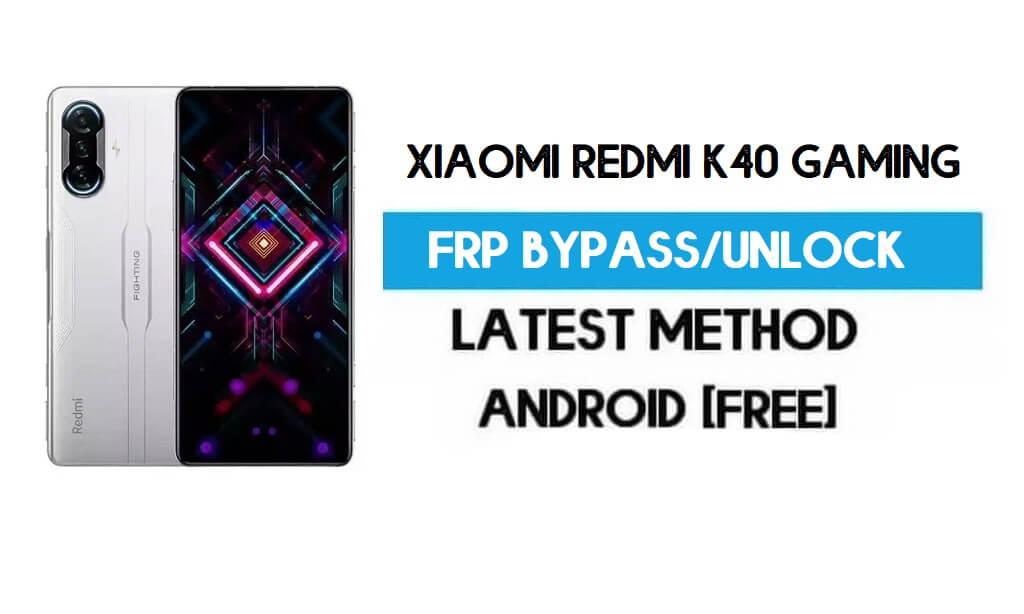 Xiaomi Redmi K40 Gaming MIUI 12.5 FRP Unlock/Google Account Bypass