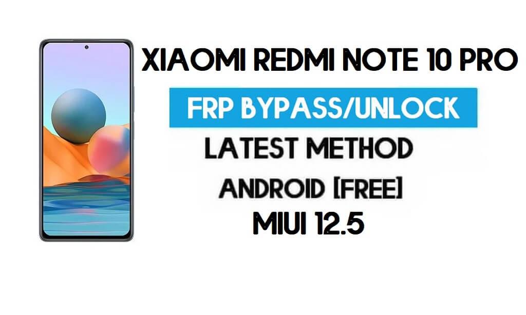 Xiaomi Redmi Note 10 Pro MIUI 12.5 FRP Unlock/Google Account Bypass
