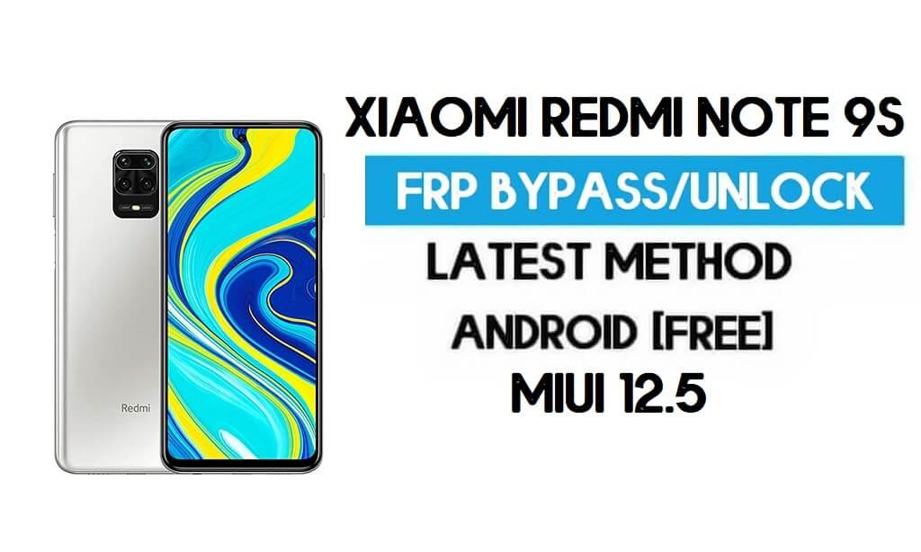 Xiaomi Redmi Note 9S MIUI 12.5 FRP Unlock/Google Account Bypass – NO SECOND SPACE – 2021