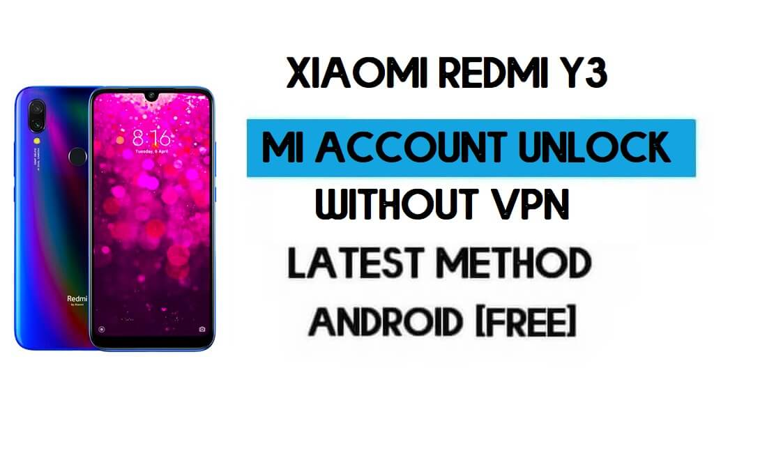 Xiaomi Redmi Y3 Mi Account Remove File Free Download [MIUI 12]
